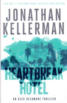 Heartbreak Hotel - Jonathan Kellermann [Paperback]