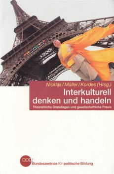 Interkulturell denken und handeln: Theoretische Grundlagen und gesellschaftliche Praxis - Hans Nicklas,  Burkhard Müller, Hagen Kordes [Taschenbuch]