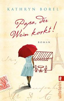 Papa, der Wein korkt - Kathryn Borel