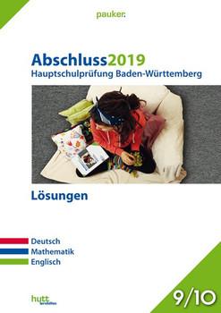 Abschluss 2019 - Hauptschulprüfung Baden-Württemberg - Lösungen. Deutsch, Mathematik, Englisch [Taschenbuch]