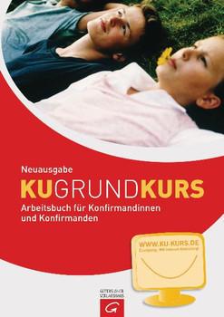 Grundkurs KU - Neuausgabe: Arbeitsbuch für Konfirmandinnen und Konfirmanden. Mit Internet-Anbindung - Rainer Starck