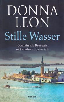 Stille Wasser: Commissario Brunettis sechsundzwanzigster Fall - Donna Leon [Taschenbuch, Weltbild]
