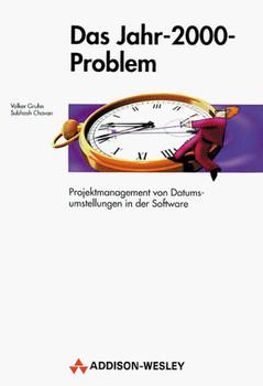 Das Jahr-2000- Problem. Projektmanagement von Datumsumstellungen in der Software - Volker Gruhn