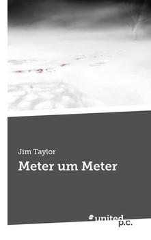 Meter um Meter - Jim Taylor  [Taschenbuch]