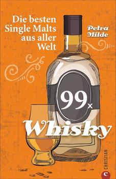 99 x Whisky. Die besten Single Malts aus aller Welt - Petra Milde  [Taschenbuch]