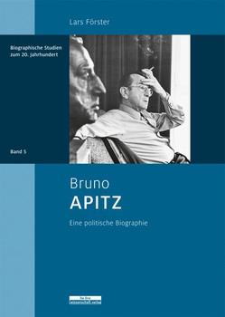 Bruno Apitz. Eine politische Biographie - Lars Förster
