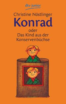 Konrad oder Das Kind aus der Konservenbüchse - Christine Nöstlinger