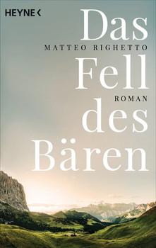 Das Fell des Bären. Roman - Matteo Righetto  [Taschenbuch]