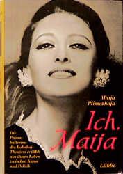 Ich, Maija - Maija Plissezkaja