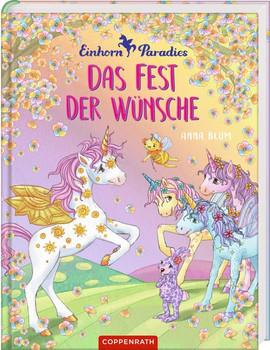 Einhorn-Paradies (Bd. 3): Das Fest der Wünsche. Das Fest der Wünsche - Anna Blum  [Gebundene Ausgabe]