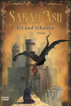 Eis und Schatten: Roman - Sarah Ash