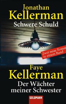 Schwere Schuld / Der Wächter meiner Schwester: Zwei neue Romane in einem Band - Jonathan Kellerman