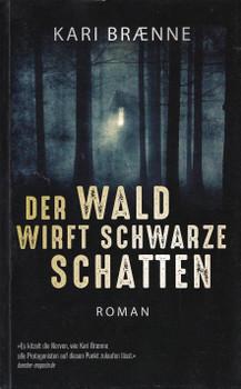 Der Wald wirft schwarze Schatten - Kari Braenne [Taschenbuch]