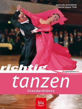 Richtig Tanzen: Standardtänze - Gertrude Krombholz