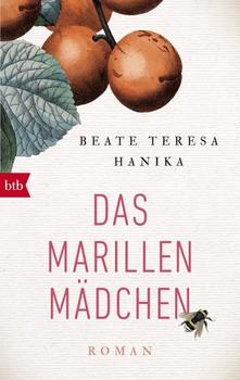 Das Marillenmädchen. Roman - Beate Teresa Hanika  [Taschenbuch]