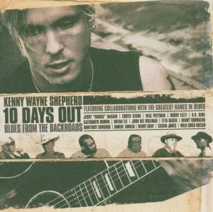 Kenny Wayne Shepherd - 10 Days Out-Blues from the Backroads