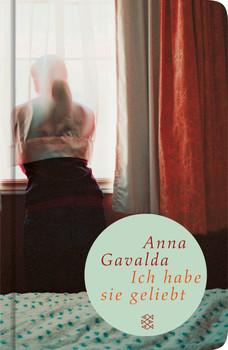 Ich habe sie geliebt - Anna Gavalda