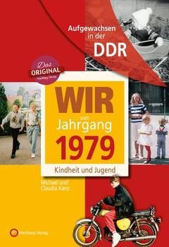 Aufgewachsen in der DDR - Wir vom Jahrgang 1979 - Kindheit und Jugend - Claudia Kanz  [Gebundene Ausgabe]