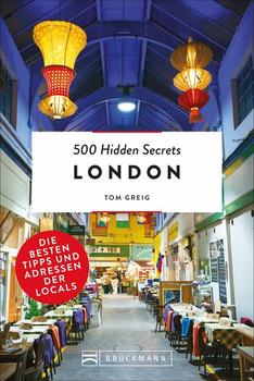 500 Hidden Secrets London. Die besten Tipps und Adressen der Locals [Taschenbuch]