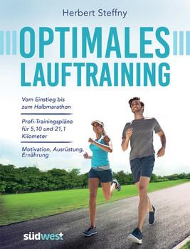 Optimales Lauftraining. Vom Einstieg bis zum Halbmarathon - Bewährte Trainingspläne vom Profi - Motivation, Ausrüstung, Ernährung - Tipps, Technik, Taktik - Herbert Steffny  [Taschenbuch]