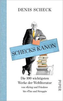 Schecks Kanon. Die 100 wichtigsten Werke der Weltliteratur - Denis Scheck  [Gebundene Ausgabe]
