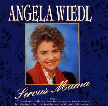 Angela Wiedl - Servus Mama
