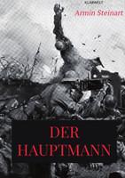 Der Hauptmann. Eine Erzählung aus dem Weltkriege - Armin Steinart  [Taschenbuch]