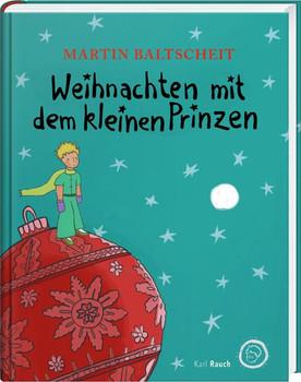Weihnachten mit dem kleinen Prinzen - Baltscheit Martin  [Gebundene Ausgabe]
