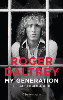 My Generation. Die Autobiografie - Roger Daltrey  [Gebundene Ausgabe]