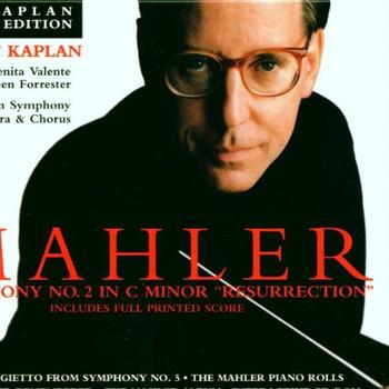 Gilbert Kaplan - The Kaplan Mahler Edition. Symphony No.2, Adagietto fr. Sym.5, The Mahler Piano Rolls