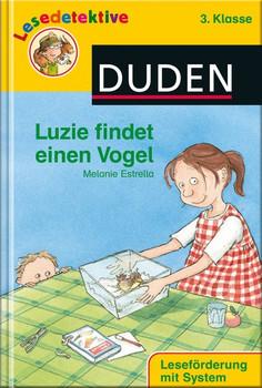 Luzie findet einen Vogel (3. Klasse) - Melanie Estrella  [Gebundene Ausgabe]
