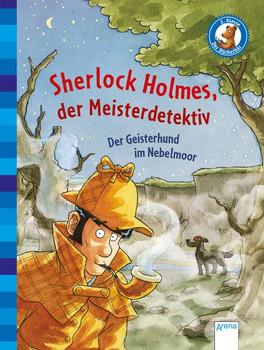 Sherlock Holmes, der Meisterdetektiv (3). Der Geisterhund im Nebelmoor. Der Bücherbär: Klassiker für Erstleser - Oliver Pautsch  [Gebundene Ausgabe]