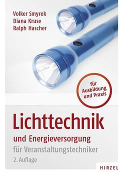 Lichttechnik und Energieversorgung. für Veranstaltungstechniker - Diana Kruse [Taschenbuch]