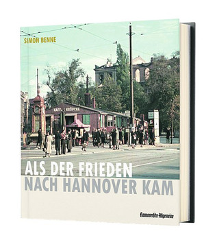 Als der Frieden nach Hannover kam - Benne Simon  [Gebundene Ausgabe]