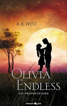Olivia Endless. Die Prophezeiung - A. B. West  [Taschenbuch]