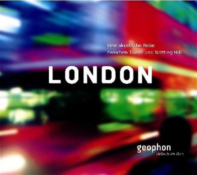 London. CD: Eine akustische Reise zwischen Tower and Notting Hill