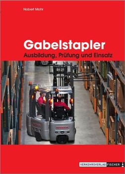 Gabelstapler: Ausbildung, Prüfung und Einsatz - Norbert Mohr [Taschenbuch]