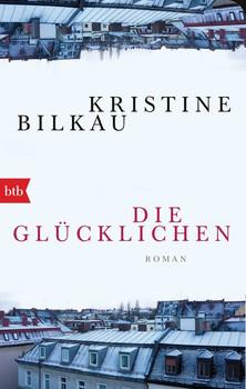 Die Glücklichen. Roman - Kristine Bilkau  [Taschenbuch]