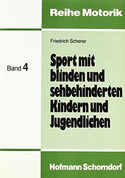 Sport mit blinden und sehbehinderten Kindern und Jugendlichen - Scherer, Friedrich