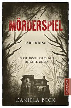 Mörderspiel - LARP-Krimi - Daniela Beck  [Taschenbuch]