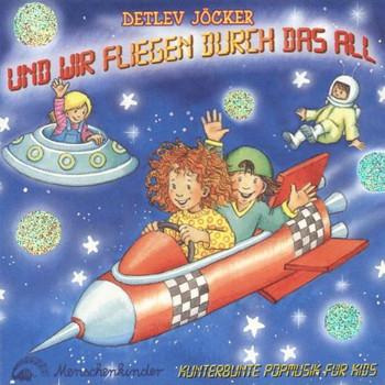 Detlev Jöcker - Und Wir Fliegen Durch das All