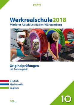 Werkrealschule 2018 - Mittlerer Abschluss Baden-Württemberg. Originalprüfungen mit Trainingsteil für die Fächer Deutsch, Mathematik und Englisch [Taschenbuch]