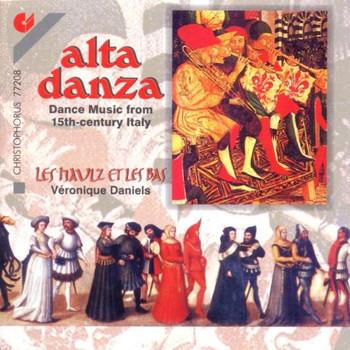 Les Haulz et les Bas - Alta danza (Italienische Tanzmusik des 15. Jahrhunderts)