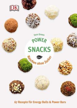 Power Snacks. Naschen ohne Zucker. 67 Rezepte für Energy Balls & Power Bars - Fern Green  [Gebundene Ausgabe]