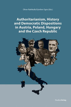 Authoritarianism, History and Democratic Dispositions in Austria, Poland, Hungary and the Czech Republic - Oliver Rathkolb  [Gebundene Ausgabe]
