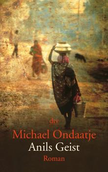 Anils Geist - Michael Ondaatje
