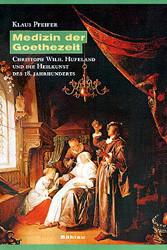 Medizin der Goethezeit - Klaus Pfeifer