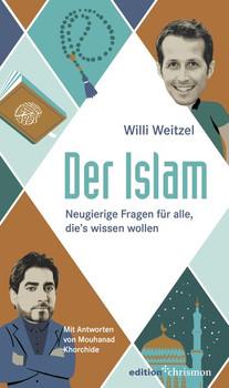 Der Islam. Neugierige Fragen für alle, die's wissen wollen - Willi Weitzel  [Gebundene Ausgabe]