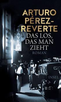 Das Los, das man zieht - Arturo Pérez-Reverte  [Gebundene Ausgabe]