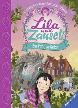 Lila und Zausel, Band 2: Ein Pony in Gefahr - Gina Mayer  [Gebundene Ausgabe]